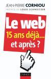 Le web 15 ans déjà … et après ? L'ancien président du CIGREF expose son point de vue