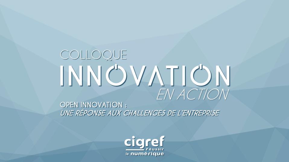 """Retour sur une année de réflexion du groupe de travail """"Innovation en action"""" animé par le Cigref"""