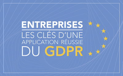 Entreprises, les clés d'une application réussie du GDPR : un livrable commun CIGREF, AFAI et TECH in France sur le RGPD
