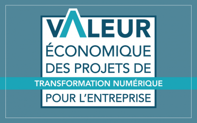 Repenser la valeur des projets de transformation numérique pour l'entreprise