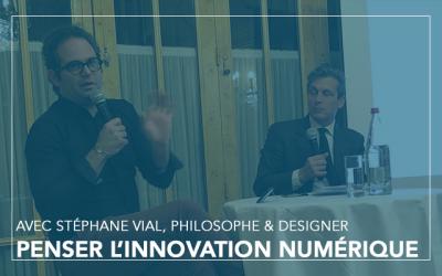 Penser l'innovation numérique avec Stéphane VIAL, philosophe et designer