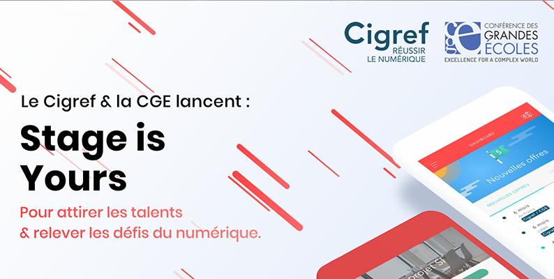 STAGE IS YOURS : la plateforme du Cigref et de la CGE pour attirer les talents et relever les défis du numérique