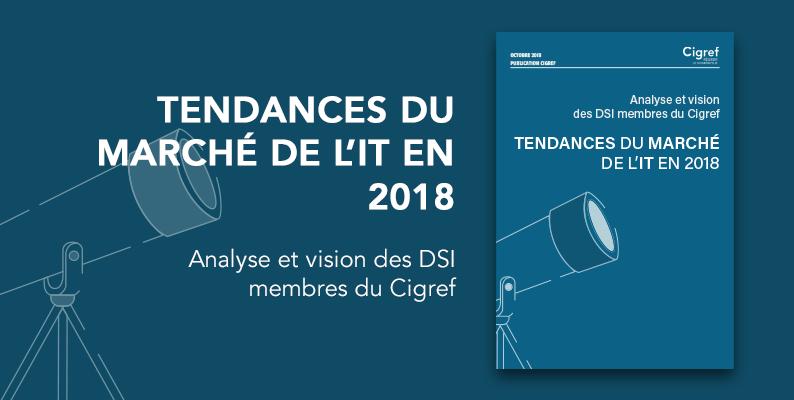 Les DSI français partagent leur analyse des grandes tendances du marché de l'IT 2018