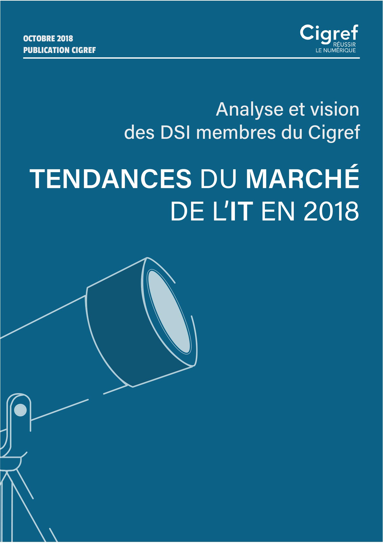 Publication Cigref : Tendances du marché de l'IT en 2018