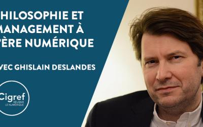 Philosophie et Management à l'ère numérique, avec Ghislain Deslandes