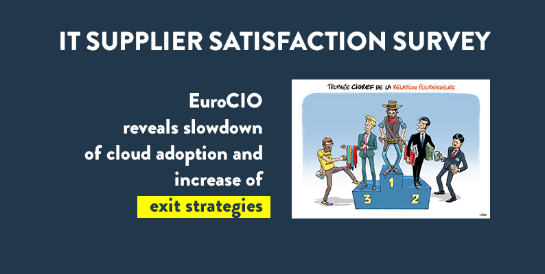 IT Supplier Satisfaction Survey : EuroCIO reveals slowdown of cloud adoption and increase of exit strategies