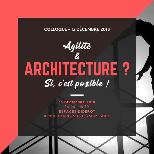 colloque Agilité & Architecture : 13 décembre 2018