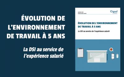 [Publication] Evolution de l'environnement de travail : la DSI au service de l'expérience salarié