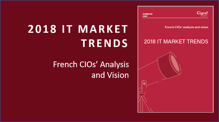 [Cigref report] French CIOs share their analysis of the main trends in the IT 2018 market