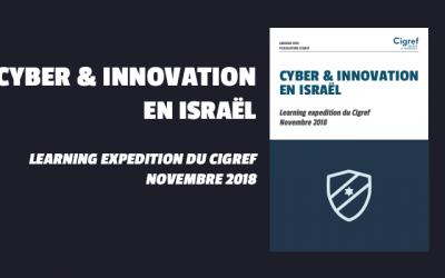 [Publication] Cybersécurité & Innovation en Israël : retour sur la learning expedition du Cigref