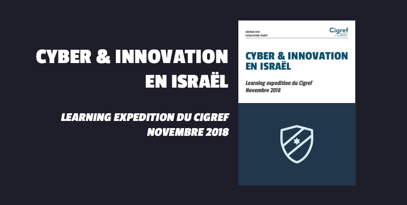 [Publication] Cybersécurité & Innovation en Israël : retour sur la learning expedition du Cigref