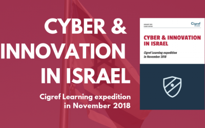 [Cigref Report] Cyber & Innovation in Israël: Cigref Learning expedition in November 2018