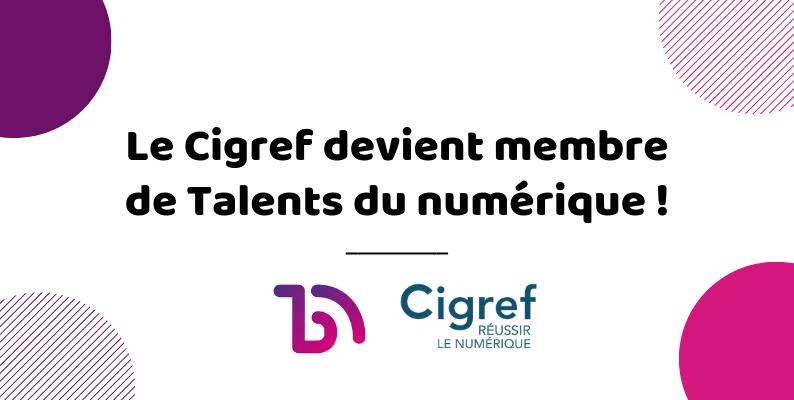 Le Cigref devient membre de Talents du numérique