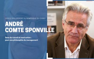 Sens du travail, bonheur et motivation : pour une philosophie du management, avec André Comte Sponville