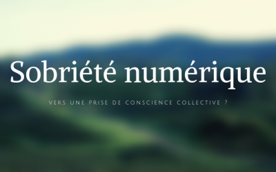 Sobriété numérique : vers une prise de conscience collective ?
