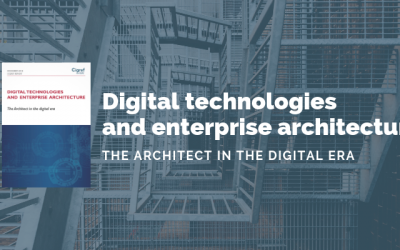 [Cigref report] Digital technologies and enterprise architecture: the Architect in the digital era