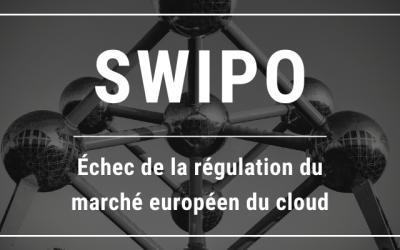 SWIPO : Échec de la régulation du marché européen du cloud