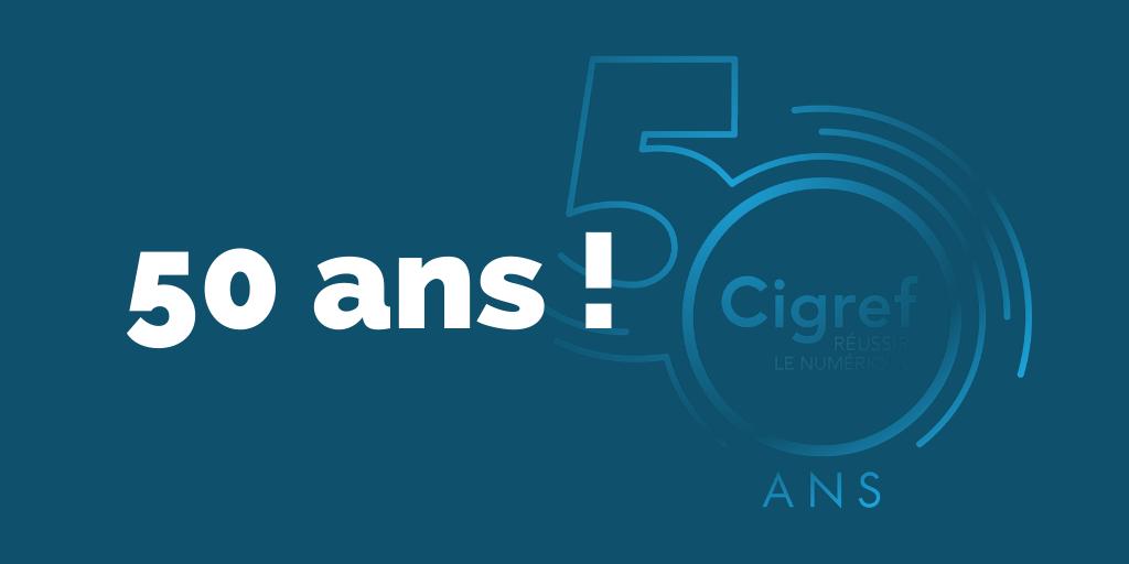 Le Cigref fête ses 50 ans en 2020 !