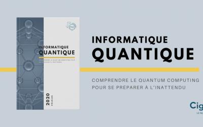 Quantum Computing : comprendre l'informatique quantique pour se préparer à l'inattendu