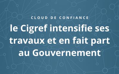 Cloud de confiance : le Cigref intensifie ses travaux et en fait part au Gouvernement