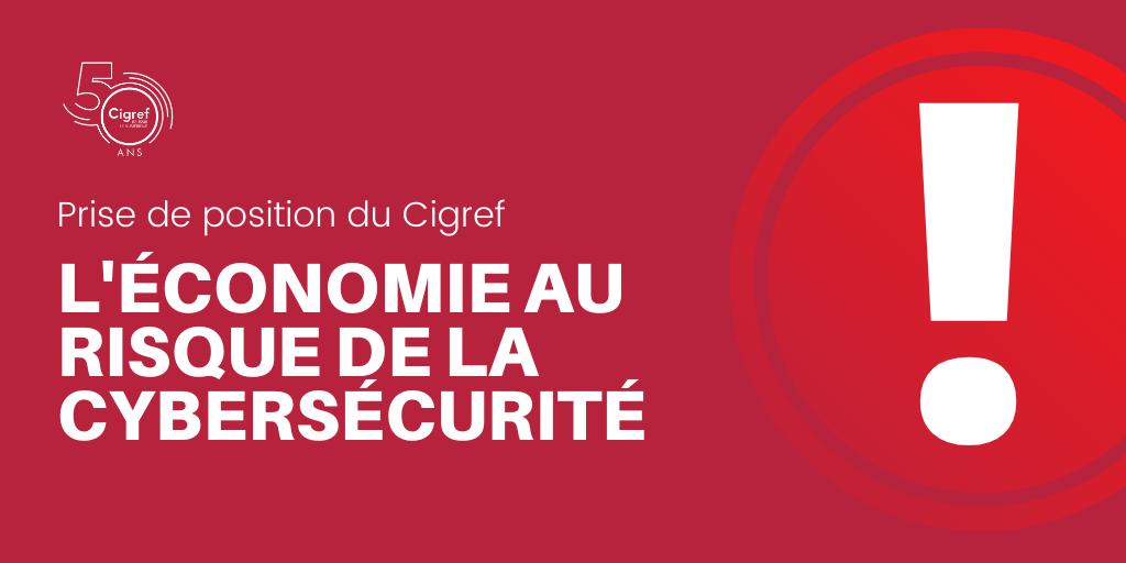 L'économie au risque de la Cybersécurité : le Cigref alerte le Premier Ministre