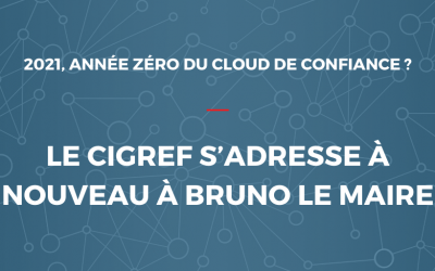 2021, année zéro du cloud de confiance ? Le Cigref s'adresse à nouveau à Bruno Le Maire