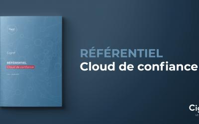 Le Cigref publie son référentiel du Cloud de confiance et lance un appel à commentaires