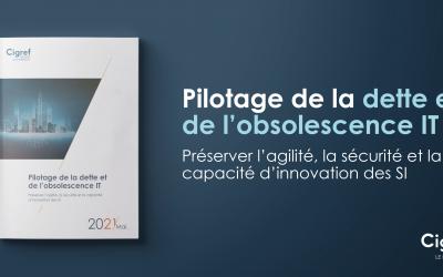 Pilotage de la dette et de l'obsolescence IT : Préserver l'agilité, la sécurité et la capacité d'innovation des SI