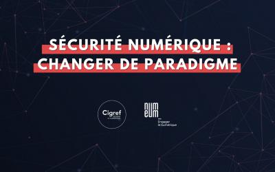 """Retour sur le webinaire """"Sécurité numérique : changer de paradigme"""""""