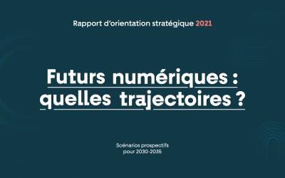 Rapport d'orientation stratégique 2021 du Cigref «Futurs numériques : quelles trajectoires ?»